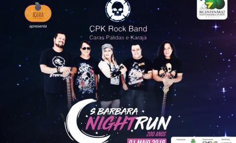 S.Bárbara Night Run – 200 anos terá show com CPK Rock Band